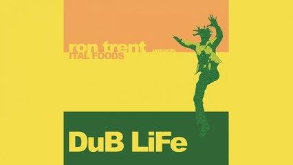 Ron Trent presents Ital Foods - DuB Life (Dub HiFi)