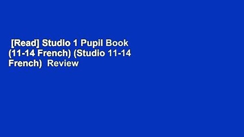 Read Studio 1 Pupil Book 11 14 French Studio 11 14 French Review Video Dailymotion