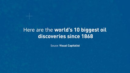 World's Biggest 10 Oil Discoveries