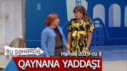 Bu Şəhərdə - Qaynana yaddaşı (Hamilə, 2019)