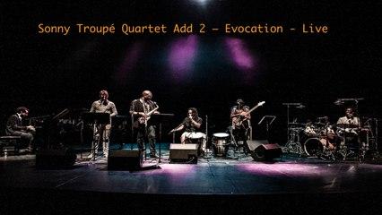 Sonny Troupé Quartet Add 2 - Evocation - Live