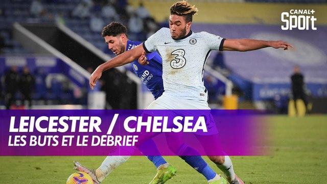 Les buts et le débrief de Leicester / Chelsea