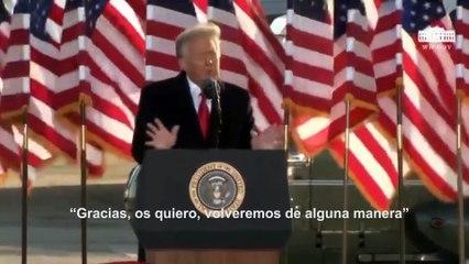 """Trump, tras abandonar la Casa Blanca: """"Volveremos de alguna manera"""""""