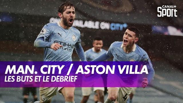 Les buts et le débrief de Manchester City / Aston Villa