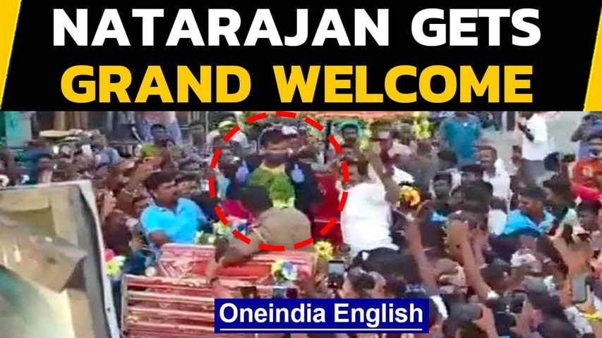 T Natarajan gets king's welcome at home: Watch | OneIndia News