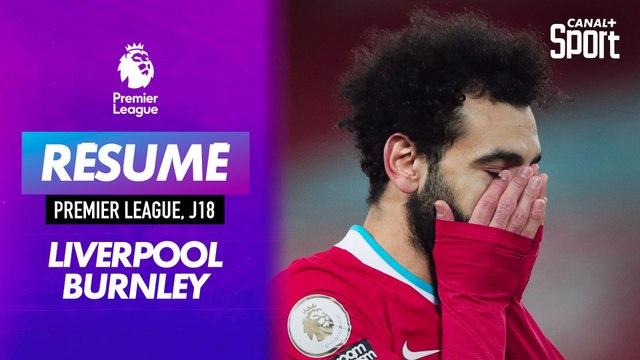 Le débrief de Liverpool / Burnley : le gros coup des Clarets !