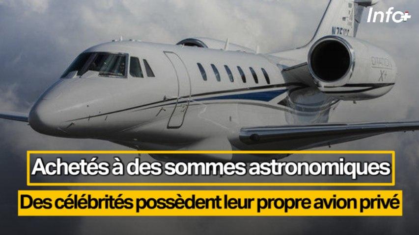 Achetés à des sommes astronomiques ... Des célébrités possèdent leur propre avion privé