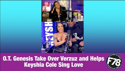 F78NEWS: O. T. Genesis Take Over Verzuz and Helps Keyshia Cole Sing Love. VERZUZ