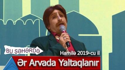 Bu Şəhərdə - Siltuş Monoloq - Ər arvada necə yaltaqlanır (Hamilə, 2019)