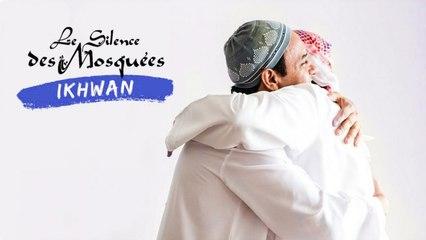 Le Silence des Mosquées - Ikhwan (English version - Clip)