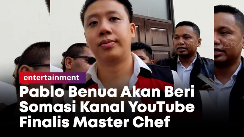 Merasa Nama Baiknya Tercemar, Pablo Benua Akan Beri Somasi Kanal YouTube Finalis Master Chef