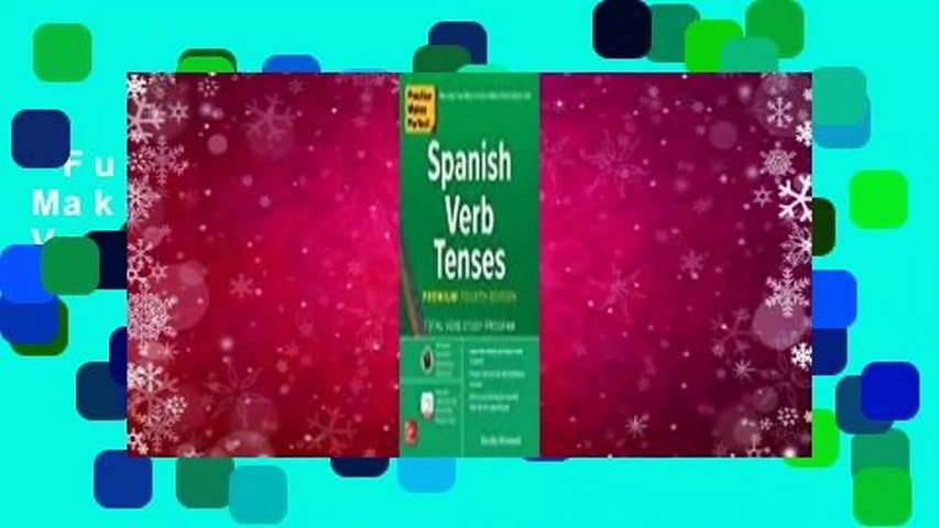 Full E-book  Practice Makes Perfect: Spanish Verb Tenses  For Kindle