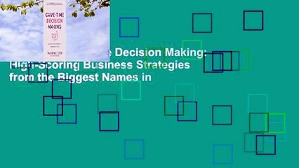 [Read] Game-Time Decision Making: High-Scoring Business Strategies from the Biggest Names in
