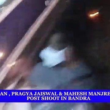 Salman Khan, Pragya Jaiswal & Mahesh Manjrekar Spotted Post Shoot in Bandra