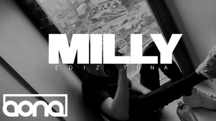 Ediz Tuna -  Milly  (Official Video)