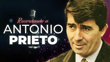 Antonio Prieto - Recordando a Antonio Prieto