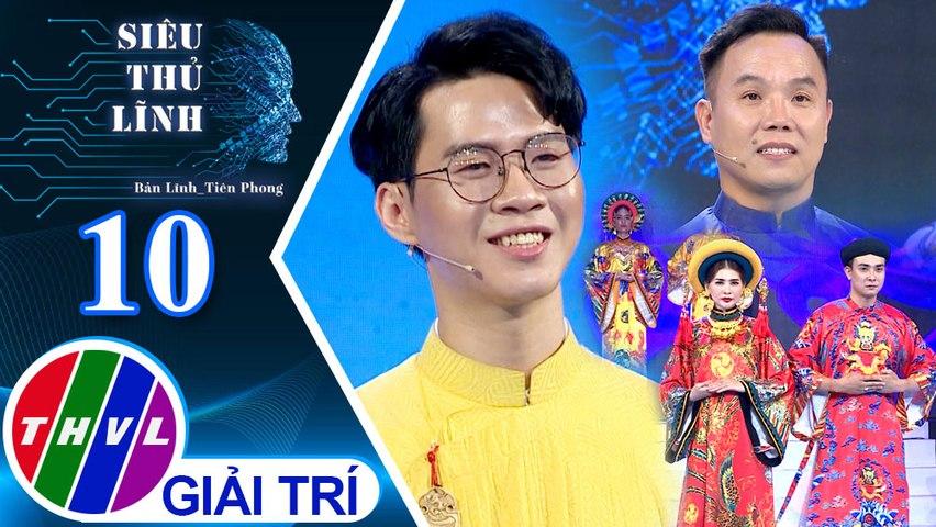 Siêu thủ lĩnh - Tập 10: Áo dài - Thí sinh Thanh Thân