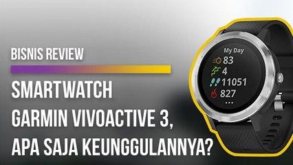 Smartwatch Garmin Vivoactive 3, Apa Saja Keunggulannya?