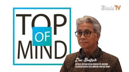Top of Mind : Dwi Soetjipto Kepala SKK Migas
