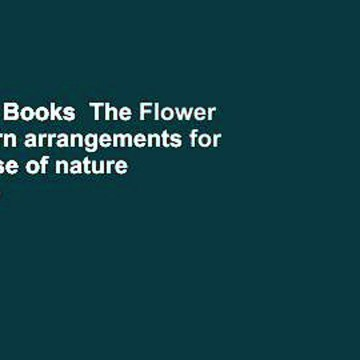 About For Books  The Flower Fix: Modern arrangements for a daily dose of nature  For Kindle