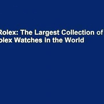 Vintage Rolex: The Largest Collection of Vintage Rolex Watches in the World  Review