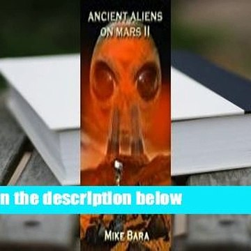 [Read] Ancient Aliens on Mars II  For Online