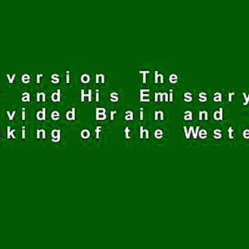 Full version  The Master and His Emissary: The Divided Brain and the Making of the Western World