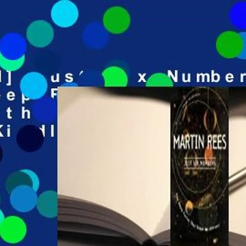 [Read] Just Six Numbers: The Deep Forces That Shape the Universe  For Kindle