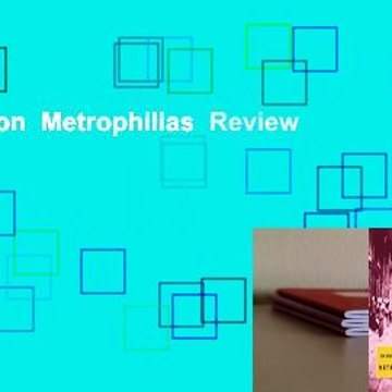 Full version  Metrophilias  Review