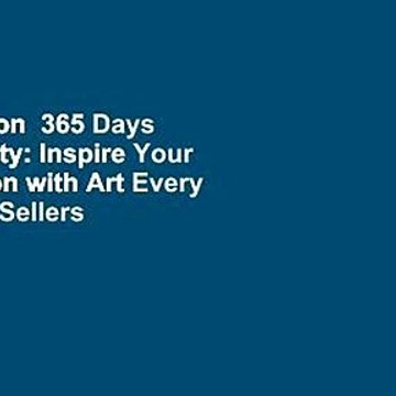 Full version  365 Days of Creativity: Inspire Your Imagination with Art Every Day  Best Sellers