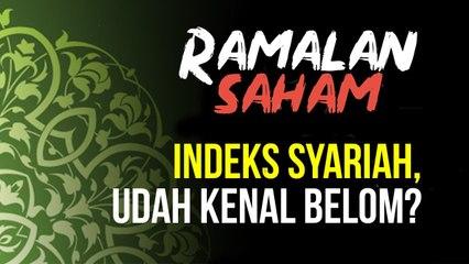 Ramalan Saham : Indeks Syariah, Udah Kenal Belum?