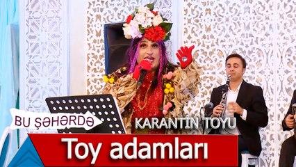 Bu Şəhərdə - Toy adamları