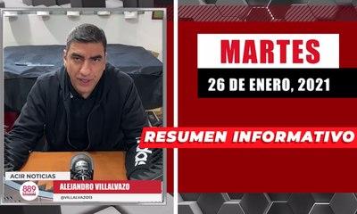 Resumen de noticias martes 26 de enero 2021 / Panorama Informativo / 88.9 Noticias
