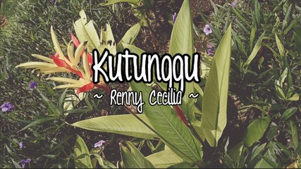Renny Cecilia - Kutunggu (Official Lyric Video)