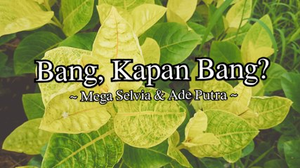 Mega Selvia & Ade Putra - Bang Kapan Bang (Official Lyric Video)