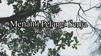 Ria Angelina - Menanti Pelangi Senja (Official Lyric Video)