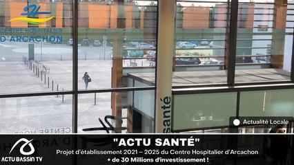 ACTU SANTÉ Projet d'établissement 2021 – 2025 du Centre Hospitalier d'Arcachon
