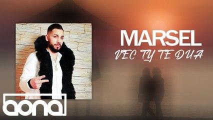 Marsel - Vec Ty Te Dua
