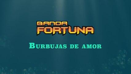 Banda Fortuna - Burbujas De Amor