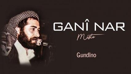 Ganî Nar - Gundîno - [Official Audio | © SesMedia]