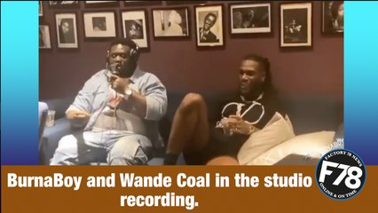 F78NEWS: BurnaBoy and Wande Coal in the studio recording, the Big collaborations on the way.