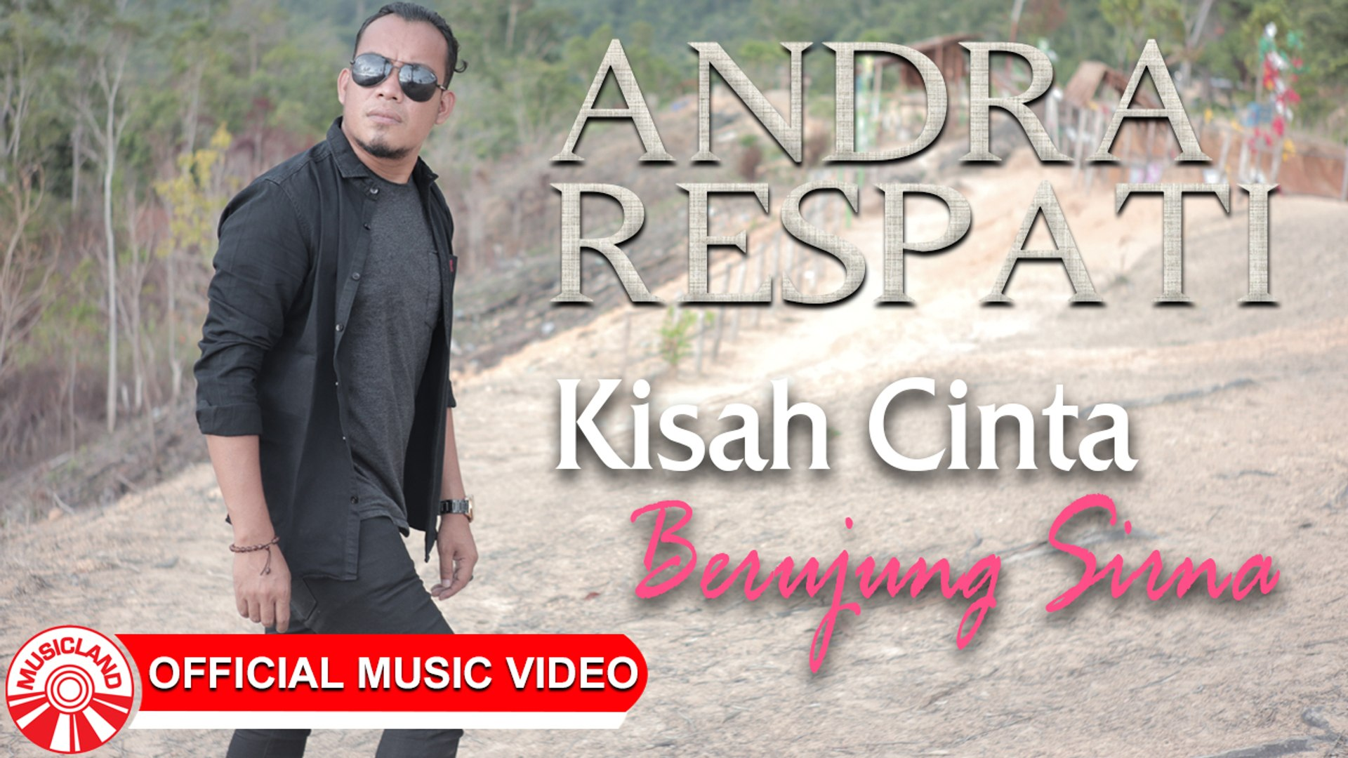 Andra Respati - Kisah Cinta Berujung Sirna [Official Music Video HD]