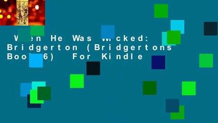 When He Was Wicked: Bridgerton (Bridgertons Book 6)  For Kindle