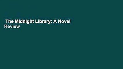 The Midnight Library: A Novel  Review