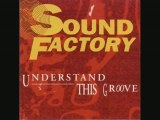 "Sound factory ""understand this groove ""  1992"