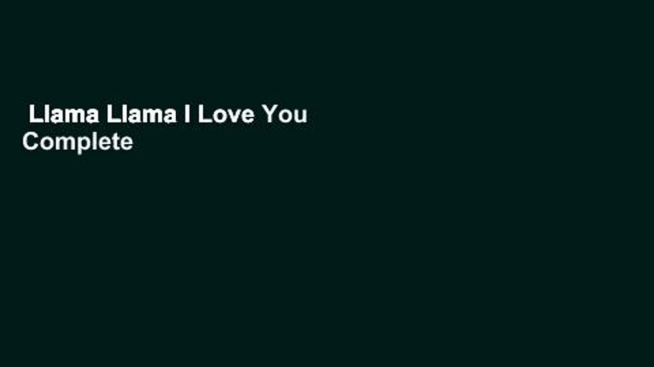 Llama Llama I Love You Complete