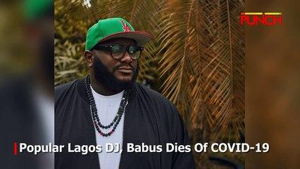 Popular Lagos DJ, Babus Dies Of COVID-19