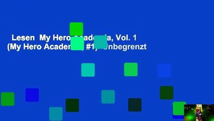 Lesen  My Hero Academia, Vol. 1 (My Hero Academia, #1)  Unbegrenzt