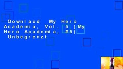 Downlaod  My Hero Academia, Vol. 5 (My Hero Academia, #5)  Unbegrenzt