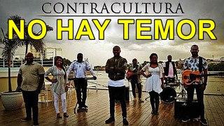 NO HAY TEMOR - Grupo ContraCultura - Música Cristiana